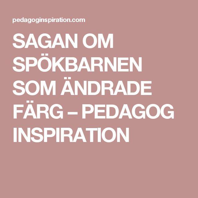 SAGAN OM SPÖKBARNEN SOM ÄNDRADE FÄRG – PEDAGOG INSPIRATION