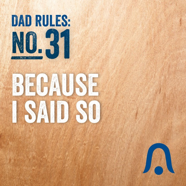Because I Said So. #DadRules