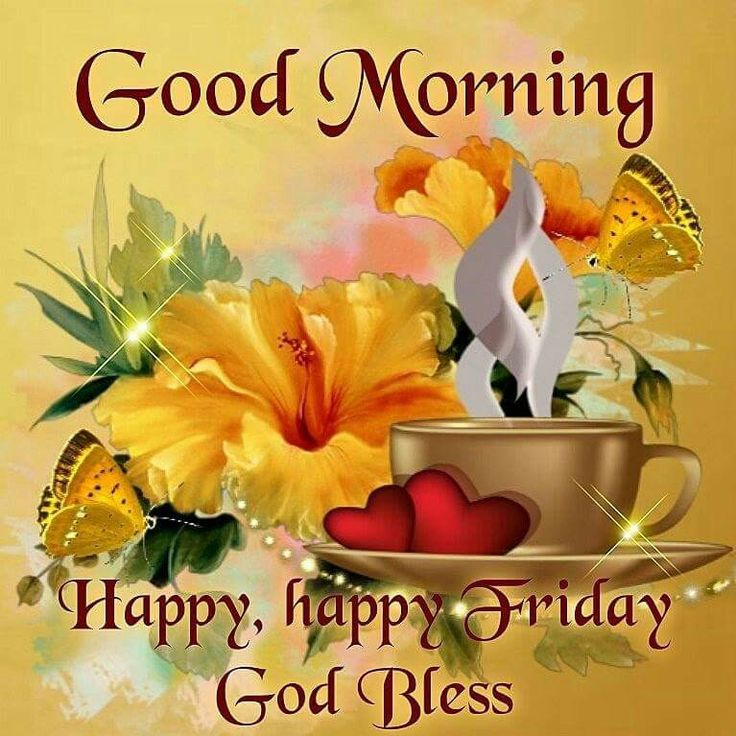 Good Morning Beautiful Happy Friday : Best images about friday greetings blessings on pinterest