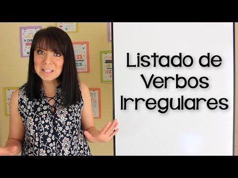 LISTADO DE VERBOS IRREGULARES - YouTube
