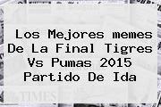 http://tecnoautos.com/wp-content/uploads/imagenes/tendencias/thumbs/los-mejores-memes-de-la-final-tigres-vs-pumas-2015-partido-de-ida.jpg Memes Tigres Vs Pumas. Los mejores memes de la Final Tigres Vs Pumas 2015 partido de ida, Enlaces, Imágenes, Videos y Tweets - http://tecnoautos.com/actualidad/memes-tigres-vs-pumas-los-mejores-memes-de-la-final-tigres-vs-pumas-2015-partido-de-ida/