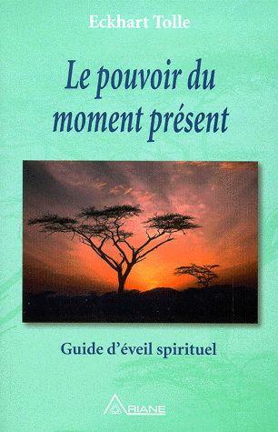 ECKHART TOLLE - Le Pouvoir du moment présent - Un livre qui a changé ma perception de beaucoup de choses
