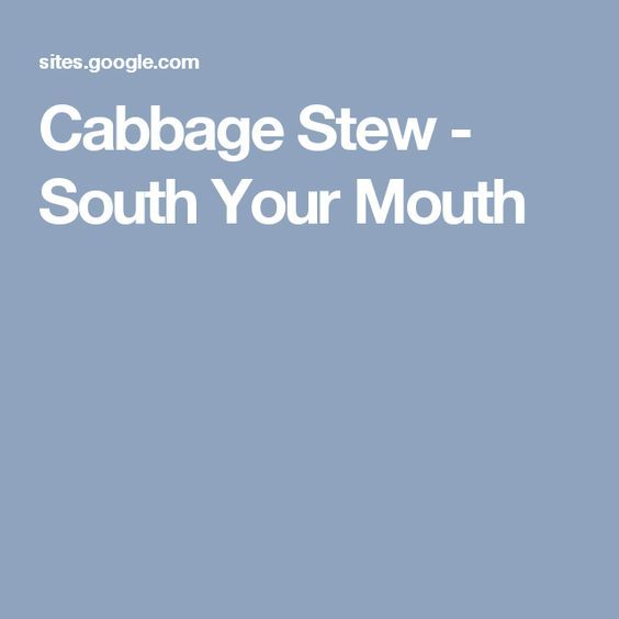 Cabbage Stew - South Your Mouth