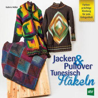 dd2c8aee8f459f Jacken & Pullover Tunesisch Häkeln | Handarbeiten | Tunesisch häkeln ...