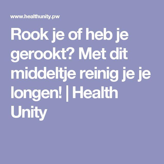 Rook je of heb je gerookt? Met dit middeltje reinig je je longen!   Health Unity