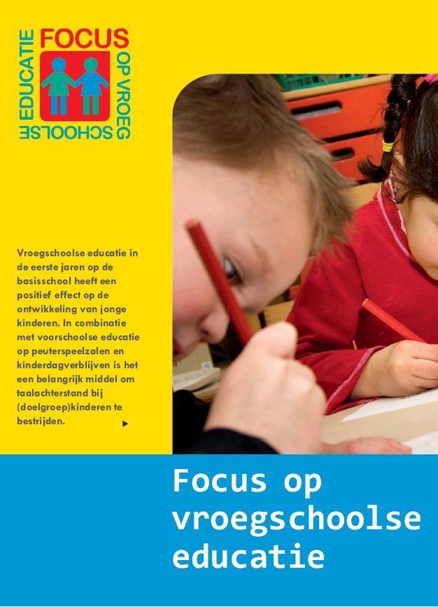 Focus op vroegschoolse educatie