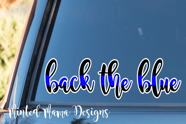 Back the Blue Decal, Thin Blue Line Decal, Police Wife Decal, TBL Decal, LEOW Decal, Law Enforcement Support Decal, Police Sticker by MintedMamaDesigns on Etsy https://www.etsy.com/listing/469670382/back-the-blue-decal-thin-blue-line-decal