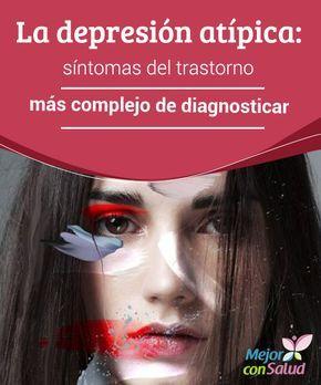 La #depresión atípica: síntomas del #trastorno más complejo de diagnosticar El problema de la depresión atípica es que el afectado no es consciente de lo que le ocurre. Se siente #cansado y le afectan más las cosas, pero no es capaz de identificarlo #Curiosidades