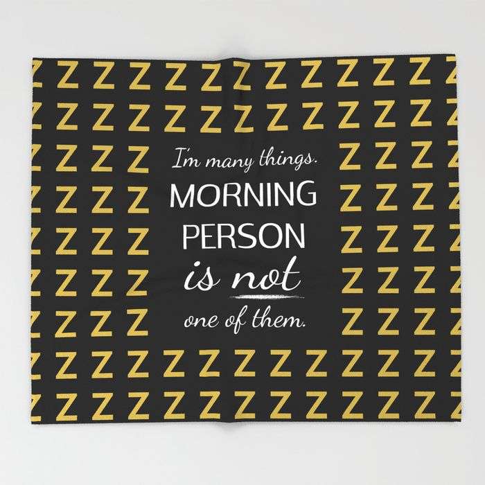 $49.99 Made of 100% polyester and sherpa fleece, these might be the softest blankets on the planet. #blanket #home #decor #morning #day #night #sleep #typography #pattern #funny #cool #white #gold #black #funny #cool #humor #quotes #buyart #society6 #gift #giftideas