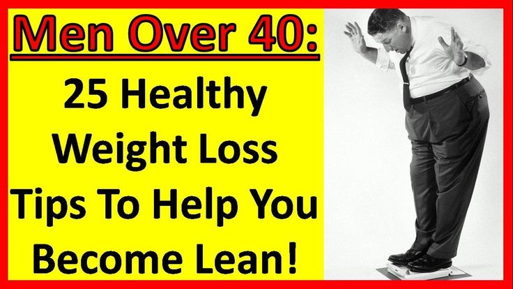 25 Healthy Weight Loss Tips To Help You Become Lean! Men Over 40 | Men Over 50