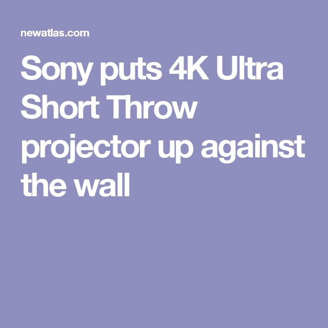 Sony puts 4K Ultra Short Throw projector up against the wall