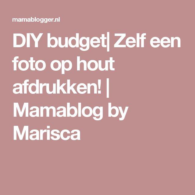 DIY budget| Zelf een foto op hout afdrukken! | Mamablog by Marisca