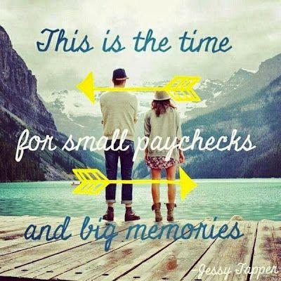 Small paychecks, big memories!