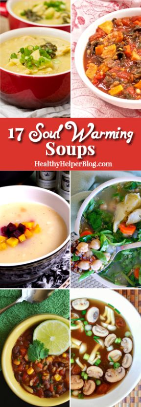 17 Soul Warming Soups from Healthy Helper Blog [recipes, healthy food, healthy recipes, soups, stews, slow-cooker, comfort food, hearty, healthy, dinner, lunch, gluten-free, vegan, vegetarian, paleo, clean eating, meals]