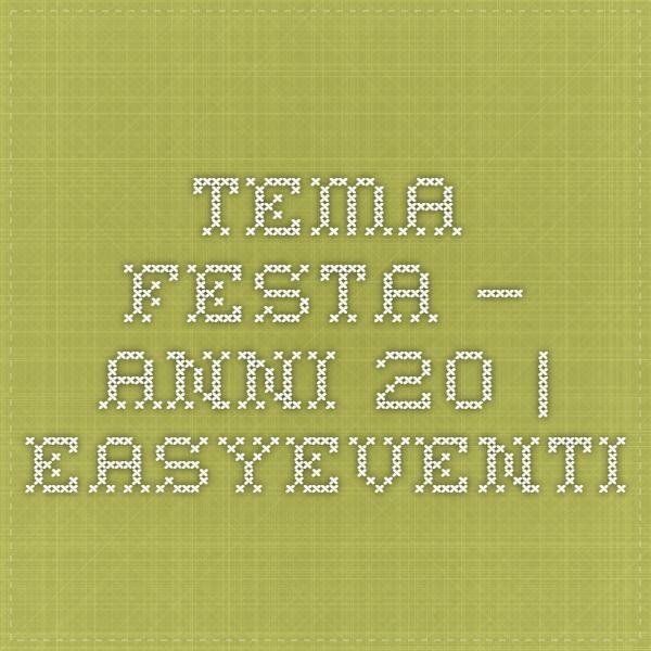 TEMA FESTA – ANNI 20 | EasyEventi