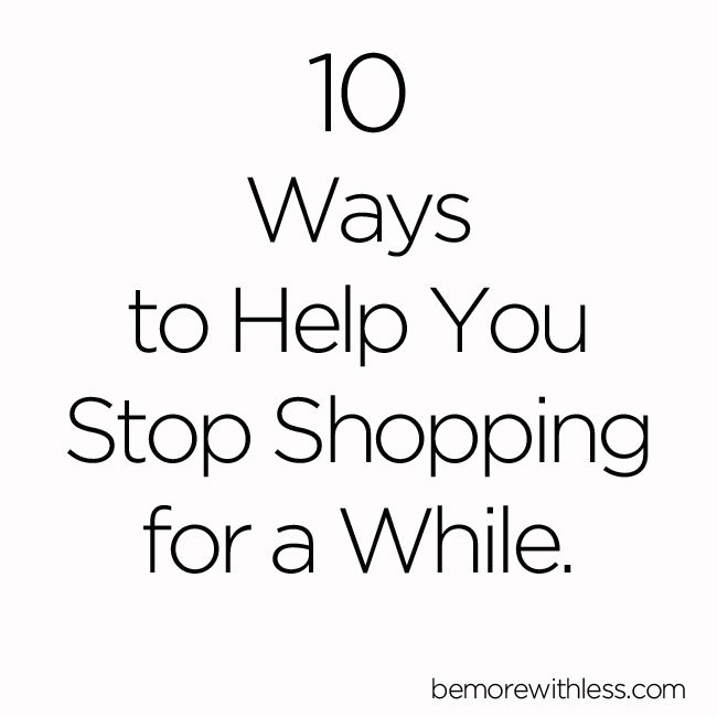 Incorporate a few of these ideas if you want to stop shopping for a while. Becoming more intentional about how you spend your time, attention, and money will give you freedom and peace.