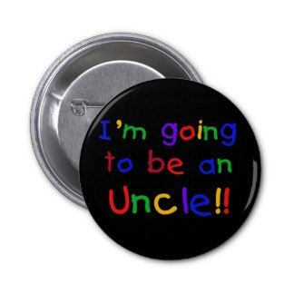 Going to be an Uncle Primary Colors Text Pinback Buttons