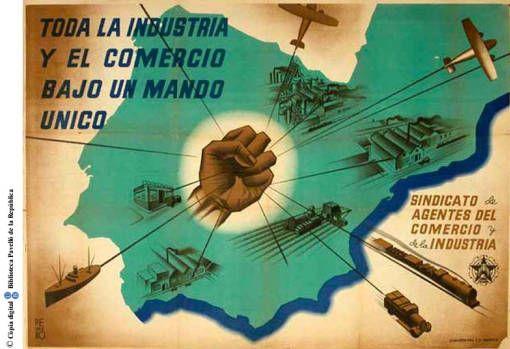 Toda la industria y el comercio bajo un mando único : Sindicato de Agentes del Comercio y de la industria :: Cartells del Pavelló de la República (Universitat de Barcelona)