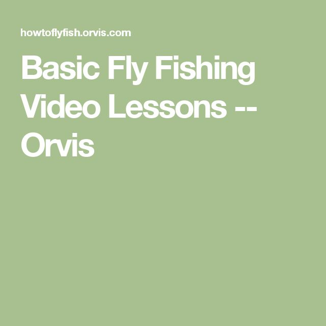 Basic Fly Fishing Video Lessons -- Orvis
