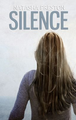 """Silence [Book I] SAMPLE OF PUBLISHED BOOK! - Silence - Chapter 1"" by natashapreston - ""For ten years, Oakley Farrell has been silent. At the age of five she simply stopped talking, and no…"""