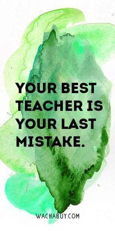 #morningthoughts #quote Your best teacher is your last mistake