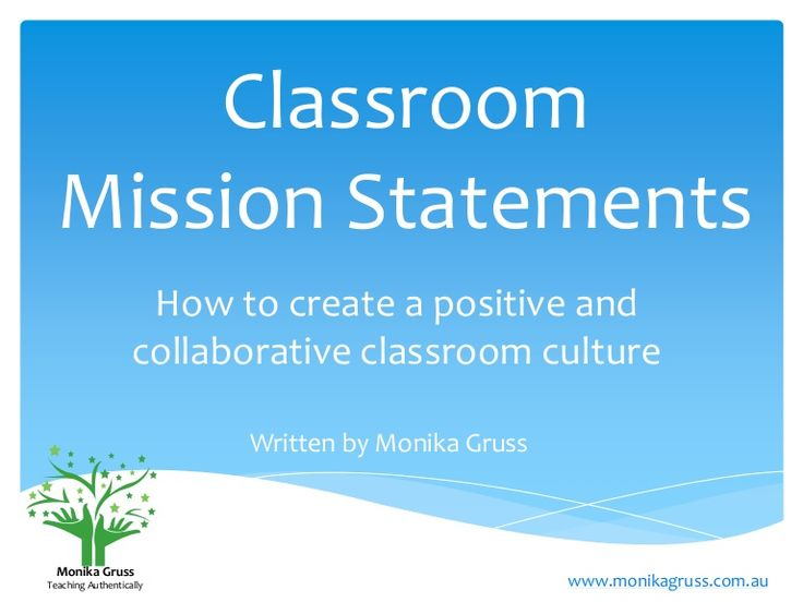 How to Create a Classroom Mission Statement by Department of Education & Early Childhood Development via slideshare
