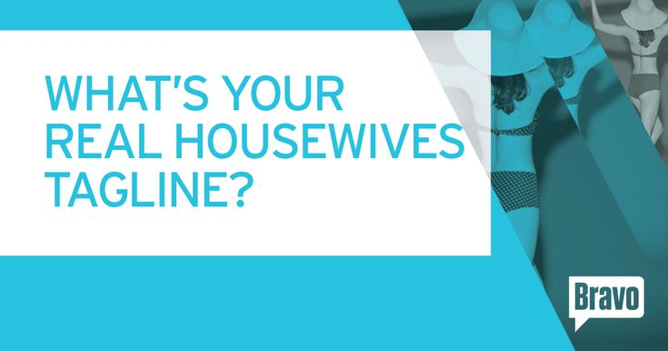 Find a Real Housewives tagline to make your own with Bravo's Real Housewives Tagline Generator!