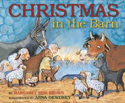 Christmas in the Barn - Margaret Wise Brown & Anna Dewdney