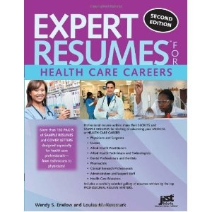 Expert Resumes for Health Care Careers, 2nd Ed