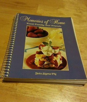 Memories of Home Food, Family, and Friends Beta Sigma Phi Cookbook