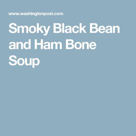 Smoky Black Bean and Ham Bone Soup
