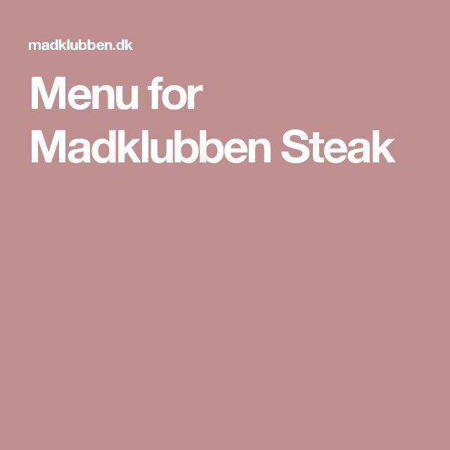 Menu for Madklubben Steak. Super lækker mad og professionel betjening.