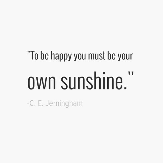 19 Quotes To Inspire You To Create Your OWN Darn Happiness
