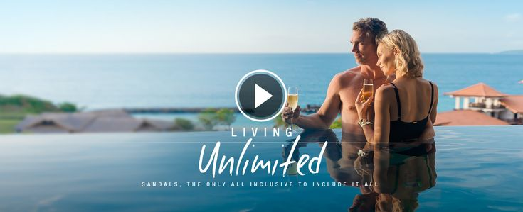 Sandals All Inclusive Living Unlimited Video.