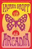 Arcadia: Book summary and reviews of Arcadia by Lauren Groff