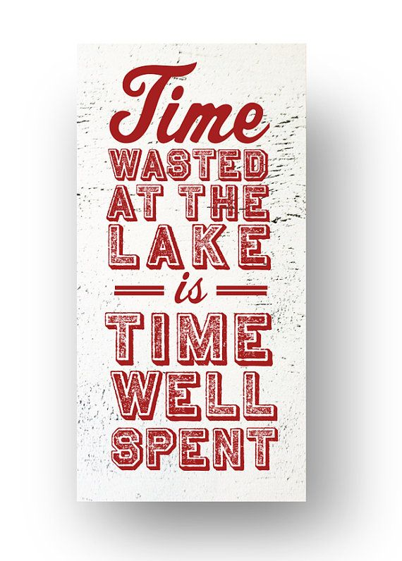 Time Wasted at the Lake.....Rustic Wooden Sign by GoJumpInTheLake, $50.00