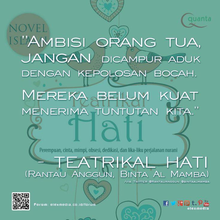 #BookQuotes Novel TEATRIKAL HATI (Rantau Anggun, Binta Al Mamba)  Pemesanan http://ow.ly/rloib  /via twitter @RantauAnggun @BintaAlMamba
