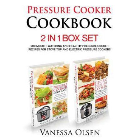 Pressure Cooker Cookbook: 2 in 1 Box Set - 200 Mouth-Watering and Healthy Pressure Cooker Recipes for Stove Top and Electric Pressure Cookers
