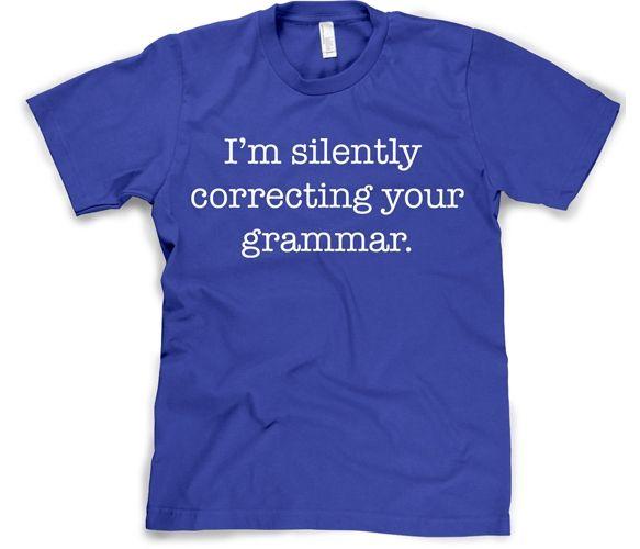 I'M Silenting Correcting Your Grammar