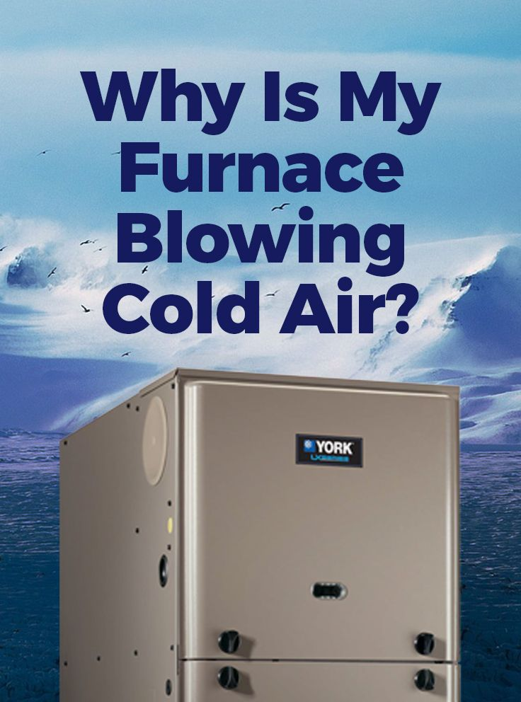 Furnace Is Blowing Cold Air Hvac Maintenance Furnace Hvac