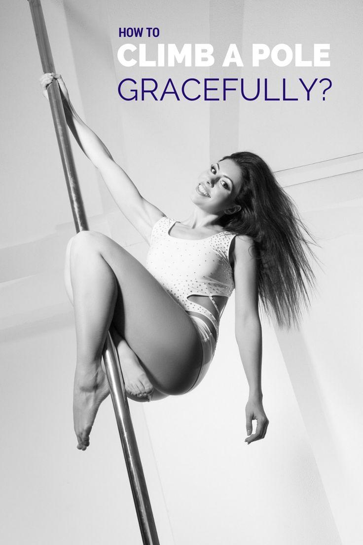 how climb pole gracefully