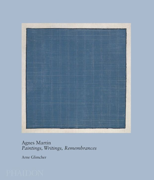 Agnes Martin: Paintings, Writings, and Remembrances by Arne Glimcher