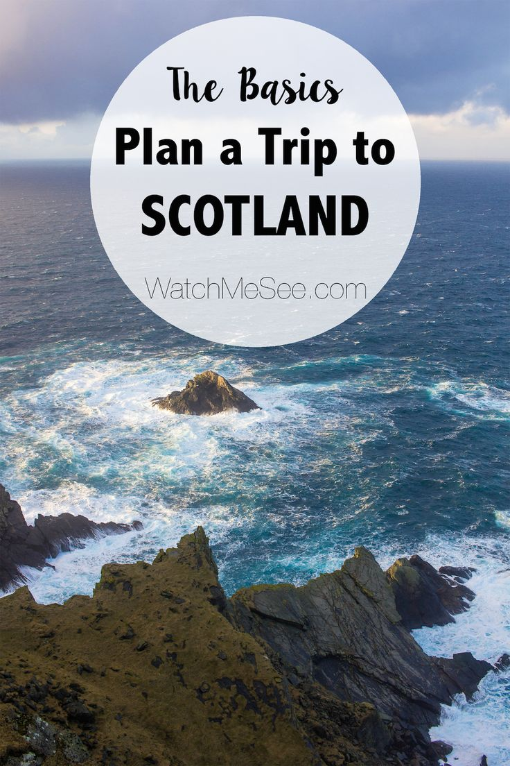 How to Plan a Trip to Scotland: The Basics | WatchMeSee.com