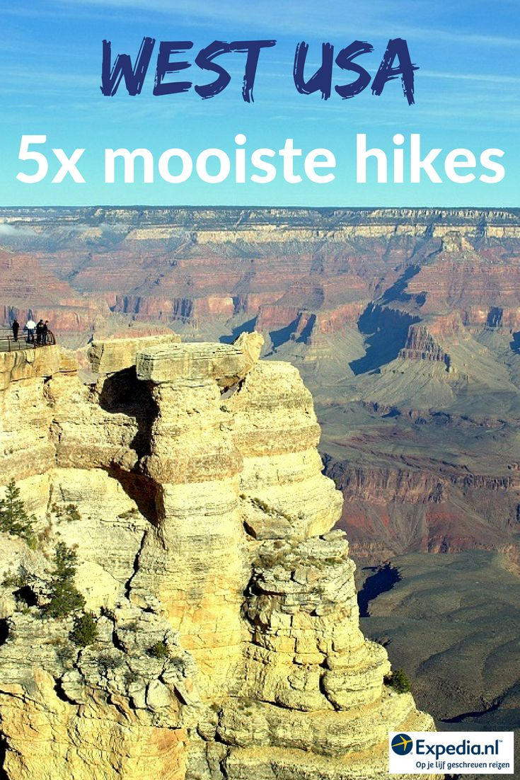 5x mooiste hikes in de Nationale parken van West USA || Expedia.nl