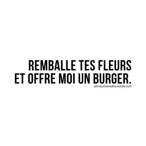Remballe tes fleurs et offre moi un burger - #JaimeLaGrenadine