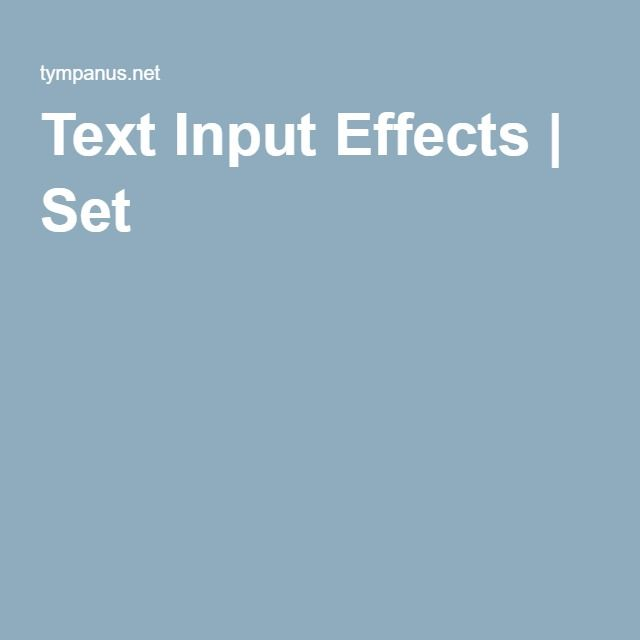 Text Input Effects | Set 1
