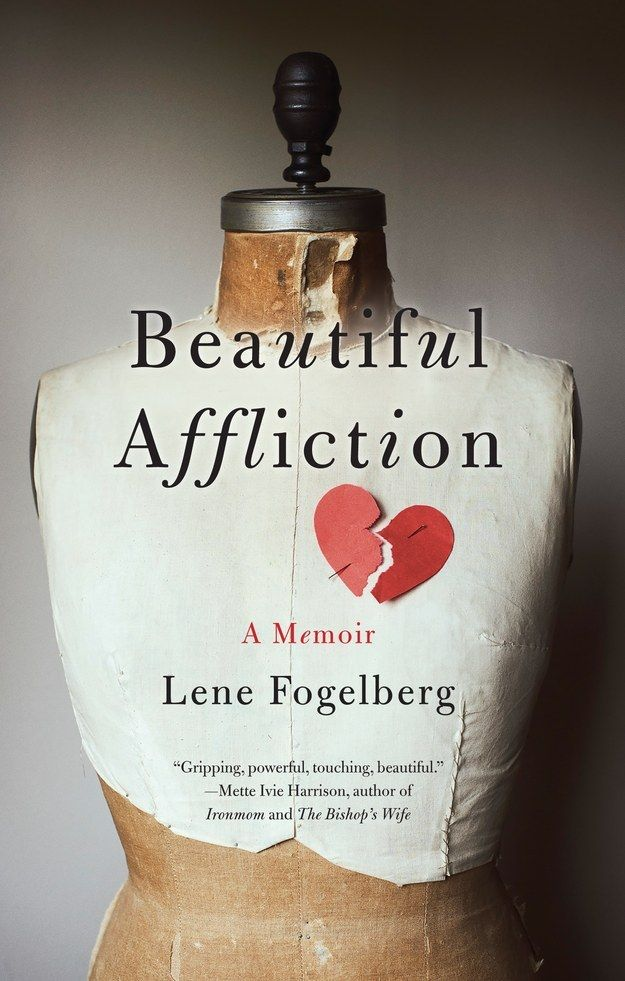 1. Beautiful Affliction by Lene Fogelberg | The Most Anticipated Memoirs For Fall 2015
