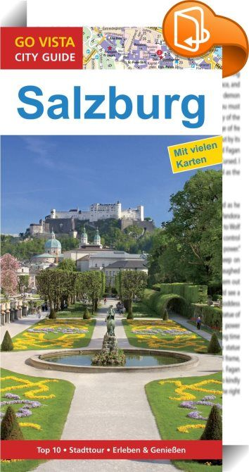 GO VISTA: Reiseführer Salzburg    :  Gerade einmal 150 000 Einwohner zählt Salzburg, empfiehlt sich aber als Welthauptstadt der Musik – schließlich wurde hier Mozart geboren. Und es finden die anspruchsvollsten Festspiele statt, die Stars aus aller Welt, viel internationales Publikum und jede Menge Prominenz anlocken. Durch Mozarts Geburtshaus laufen jährlich eine halbe Million Menschen, besonders in der sommerlichen Festspielzeit ist die Stadt im Ausnahmezustand. Ja, in Salzburg dreht...