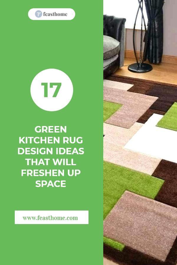 17 Green Kitchen Rug Design Ideas That Will Freshen Up Space Green Kitchen Rug Rug Design Green Kitchen