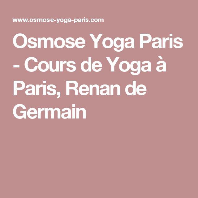 Osmose Yoga Paris - Cours de Yoga à Paris, Renan de Germain